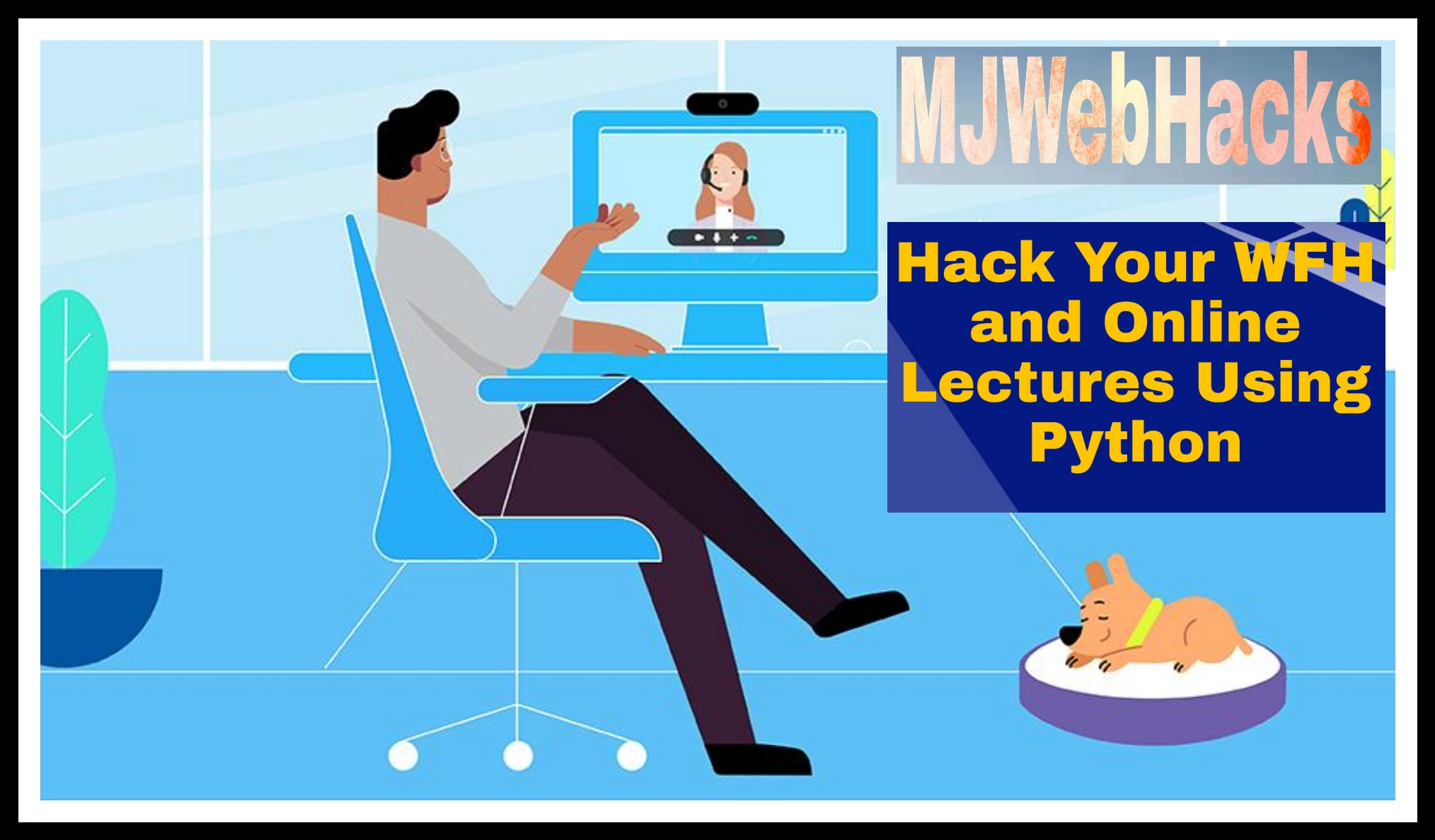 Hack WFH and Online Lectures