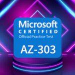 AZ-303 Microsoft Azure Architect Technologies Practice Exams